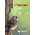 """""""Triomphez du piège de l'inquiétude"""" par Guy Bergamini"""