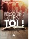 """""""Cette personne, c'est toi"""" par Jean-Claude Gontard"""