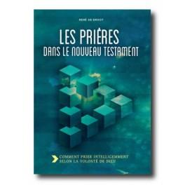 """""""Les prières dans le Nouveau Testament"""" par René de Groot"""