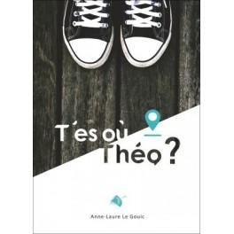 """""""T'es où Théo"""" par Anne-Laure Le Gouic"""