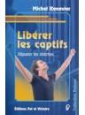 """""""Libérer les captifs"""" par Michel Renevier"""