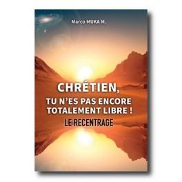 """""""Chrétien, tu n'es pas encore totalement libre - le recentrage"""" par Marco Muka M."""