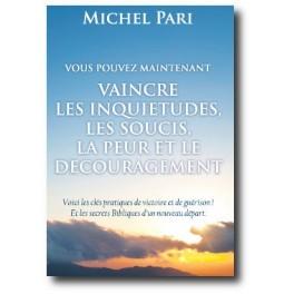"""""""Vaincre l'inquiétude, les soucis, la peur et le découragement"""" par Michel Pari"""