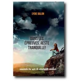 """""""Dans les épreuves, reste tranquille"""" par Lydie Balon"""