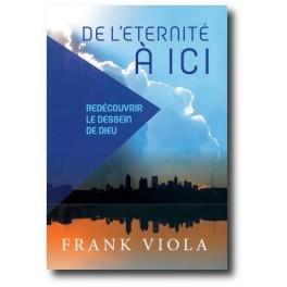 """""""De l'éternité à ici"""" par Frank Viola"""