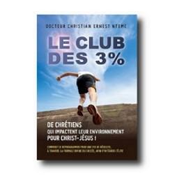 """""""Le club des 3 %"""" par le Docteur Christian Ernest Nteme"""