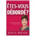 """""""Etes-vous débordé?"""" par Joyce Meyer"""