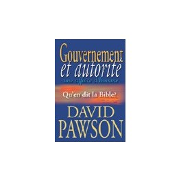 """""""Gouvernement et autorité, une affaire d'homme"""" par David Pawson"""