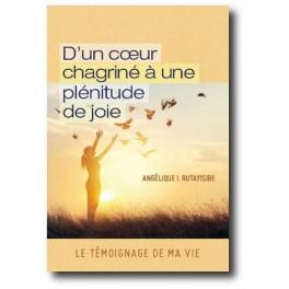 """""""D'un coeur chagriné à une plénitude de joie"""" par Angélique I. Rutayisire"""