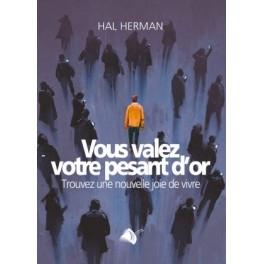 """""""Vous valez votre pesant d'or"""" par Hal Herman"""