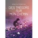 """""""Des trésors sur mon chemin"""" par Rebecca Ferriz Gay"""