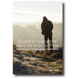 """""""Quand je suis arrivé dans les bras du Père"""" par Jean-Marc"""