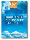 """""""Prier pour un serviteur de Dieu - ABC Prière"""" par  Dr Anne Esther Nom Nlend"""