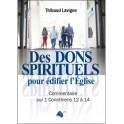 """""""Des dons spirituels pour édifier l'église"""" par Thibaud Lavigne"""