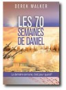 """Les 70 semaines de Daniel"""" par Derek Walker"""