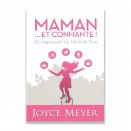 """""""Maman ... et confiante"""" par Joyce Meyer"""