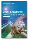 """""""Chrétien aujourd'hui, jusqu'où va votre mission"""" par Budry Rinchère Daniel"""