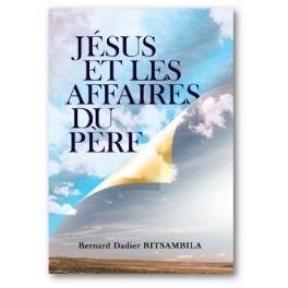 """Jésus et les affaires du Père"""" par Bernard Dadier Bitsambila"""