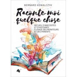 """""""Raconte-moi quelque chose"""" par Bernard Kowalczyk"""