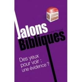 """""""Des yeux pour voir"""" (Jalon Biblique No 39) par André Pinguet"""