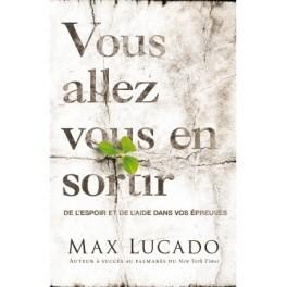 """""""Vous allez vous en sortir"""" par Max Lucado"""