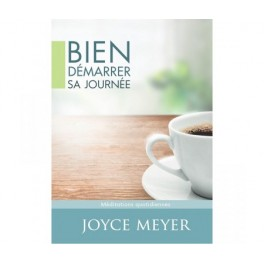 """""""Bien démarrer sa journée"""" par Joyce Meyer"""