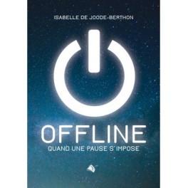 """""""Offline - Quand une pause s'impose"""" par Isabelle de Joode-Berthon"""