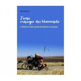 """J'IRAI MANGER DES KHOROVADZ"" par Marc Brunet"