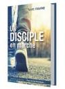 """""""Un disciple en marche"""" par Luc Favre"""