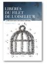 """Libérer du filet de l'oiseleur"""" par Fanny Helt"""