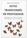 """Soyez transformés en profondeur"" par René Laframboise"