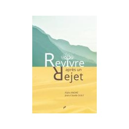 """Revivre après un rejet"""" par Alain André et Jean-Claude Doit"""