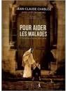 """""""Pour aider les malades et ceux qui prient pour eux"""" par Jean-Claude Chabloz et Joël Reymond"""