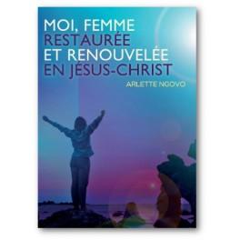 """""""Moi, femme restaurée et renouvelée en Jésus-Christ"""" par Arlette Ngovo"""