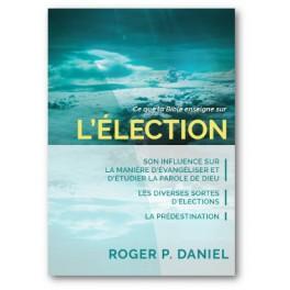 """""""Ce que la Bible enseigne sur l'élection"""" par Roger P. Daniel"""