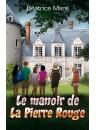 """""""Le manoir de la Pierre rouge"""" par Béatrice Maré"""