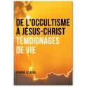 """""""De l'occultisme à Jésus-Christ - Témoignages de vie""""  par Pierre Atachi"""