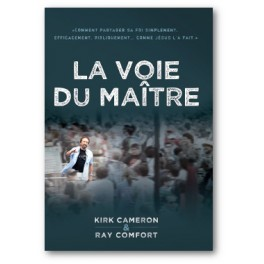 """""""La voie du Maître"""" par Kirk Cameron et Ray Comfort"""