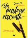 """Un pasteur raconte"" Gérard Fo"