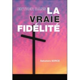 """""""Entrer dans la vraie fidélité"""" par Salvatore Force"""