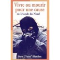 """""""vivre ou mourir pour une cause en Irlande du Nord"""" par David Hamilton"""