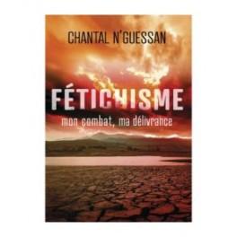 """""""Fétichisme, mon combat, ma délivrance"""" par Chantal N'Gussan"""