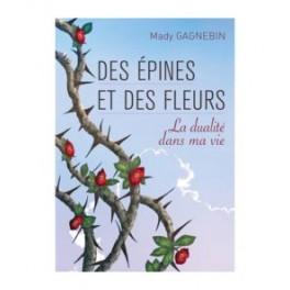 """""""Des épines et des fleurs"""" par Mady Gagnebin"""