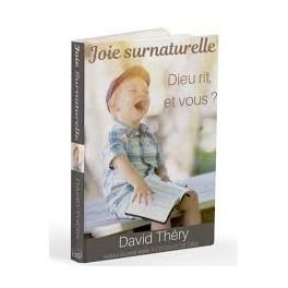 """""""Joie surnaturelle - Dieu rit et vous?"""" par David Théry"""