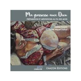 """""""Ma grossesse avec Dieu - préparation et méditations au fil des mois"""" par Carine Amorin et Rachel Miquel Dufour"""