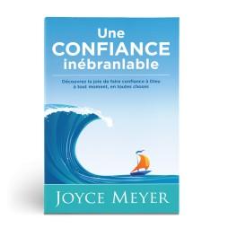 """Une confiance inébranlable"" par Joyce Meyer"