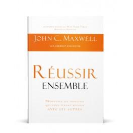 """""""Réussir ensemble"""" par John C. Maxwell"""