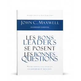 """Les bons leaders se posent les bonnes questions"" par John C. Maxwell"