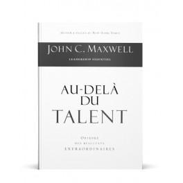 """""""Au-delà du talent"""" par John C. Maxwell"""