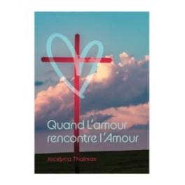 """""""Quand l'amour rencontre l'Amour"""" par Jocelyna Thalmas"""